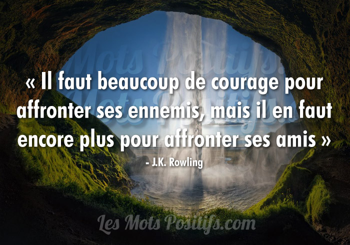 Le courage face à nos amis