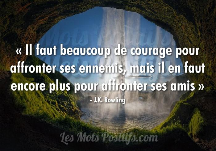 Citation Le courage face à nos amis