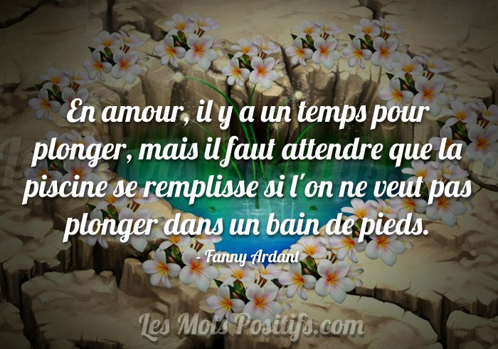 Prendre son temps en amour citation positive et proverbe for Amour dans piscine