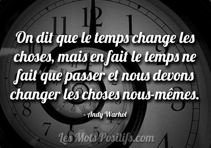 On dit que le temps change les choses, mais …