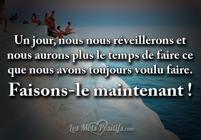 Citation Faisons-le maintenant !