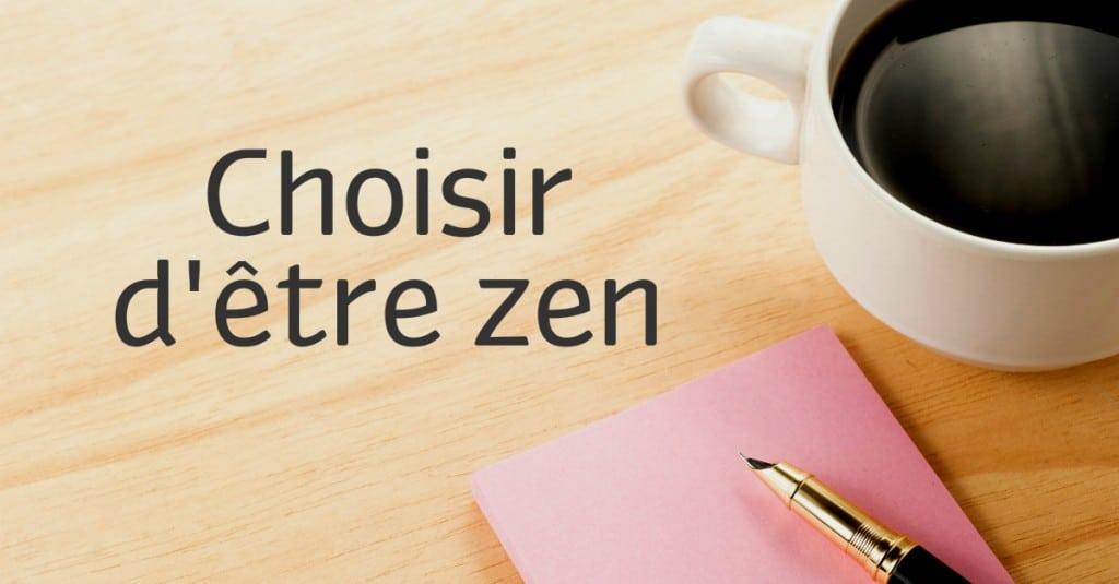 Choisir d'être zen