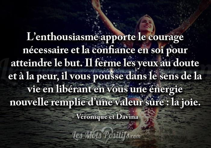 L'enthousiasme apporte le courage nécessaire