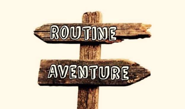 Routine ou aventure?