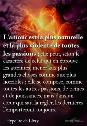 L'amour est la plus naturelle et la plus violente de toutes les passions