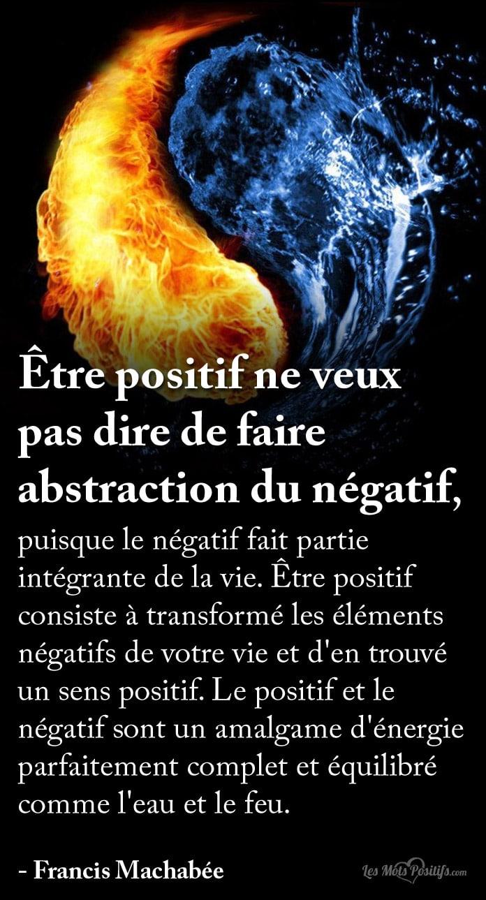 Citation Être positif ne veux pas dire de faire abstraction du négatif
