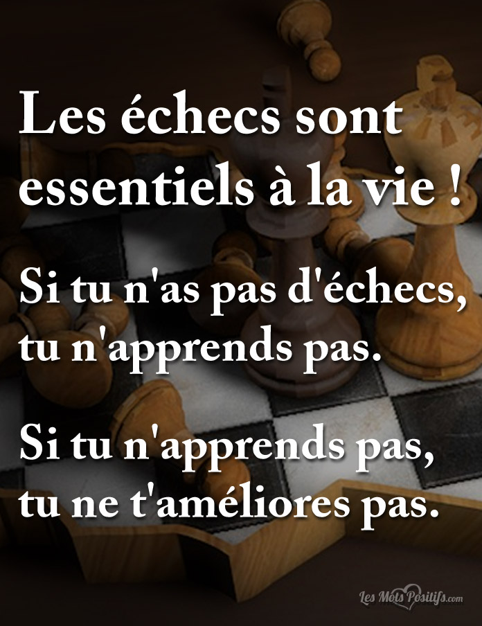 Citation Les échecs sont essentiels à la vie !