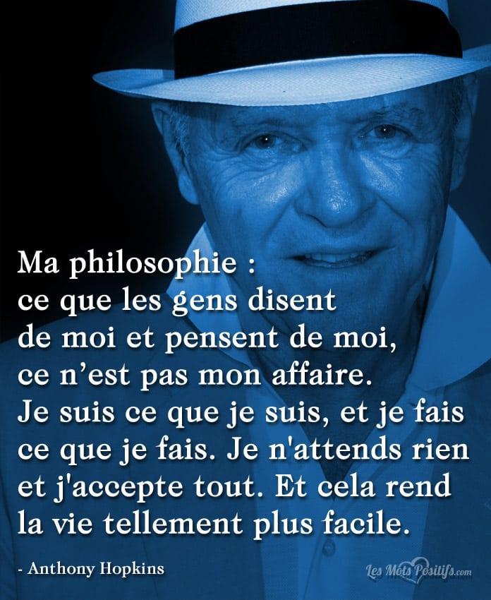 Citation La philosophie d'Anthony Hopkins
