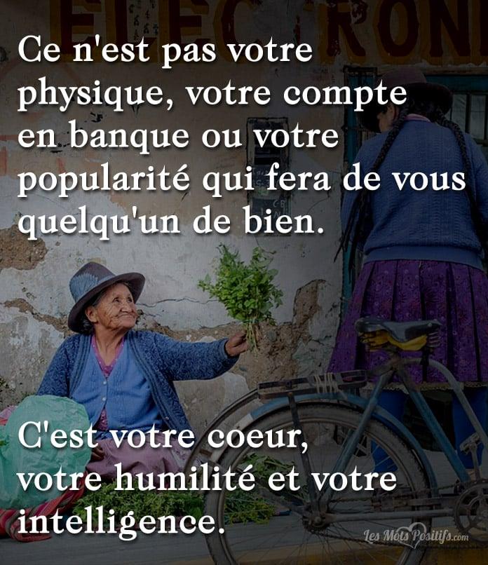 C Est Votre Coeur Votre Humilité Et Votre Intelligence
