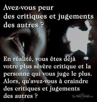 Avez-vous peur  des critiques et jugements des autres ?