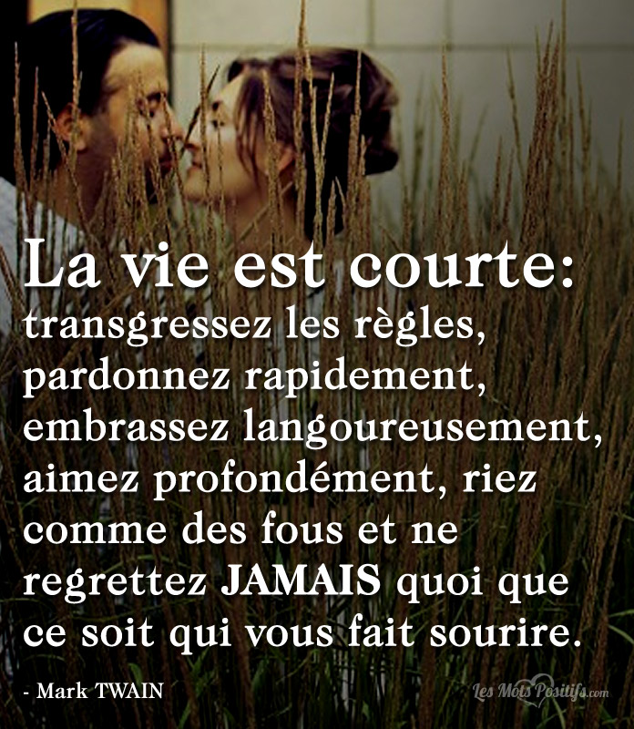 La Vie Est Courte Citations Proverbes Et Pensee Positive Les
