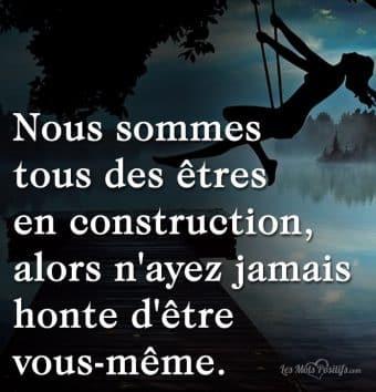 Nous sommes  tous des êtres  en construction