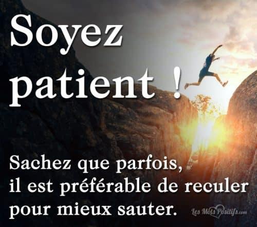 Soyez patient !