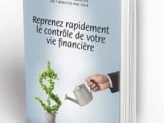 Livre Reprenez rapidement le contrôle de votre vie financière!