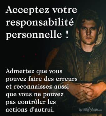 Acceptez votre responsabilité personnelle !