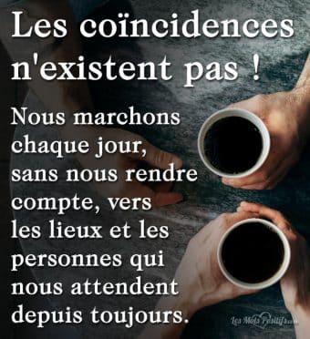 Les coïncidences n'existent pas !