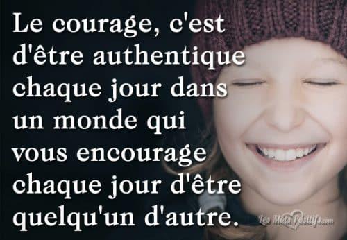 Avoir le courage d'être authentique