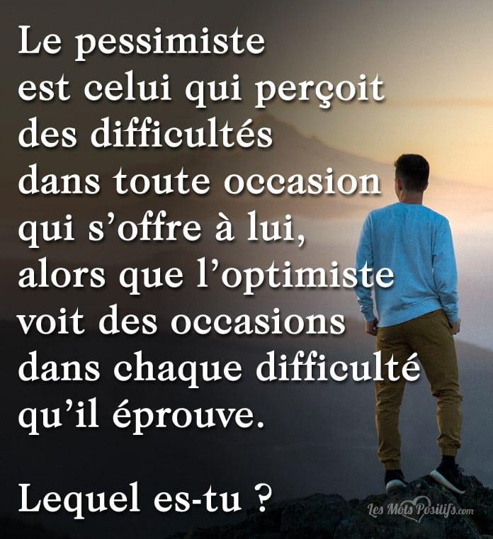 Citation La différence entre le pessimiste et l'optimiste