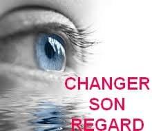 Changer son regard