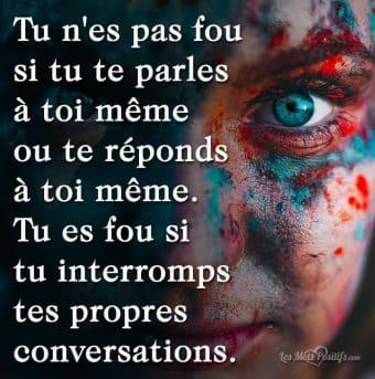 Tu n'es pas fou si tu te parles à toi même