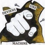Deviens une machine
