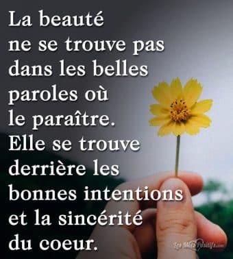 La beauté ne se trouve pas dans les belles paroles où le paraître