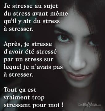 Le stress est vraiment trop stressant !
