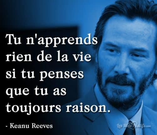 Avoir toujours raison selon Keanu Reeves