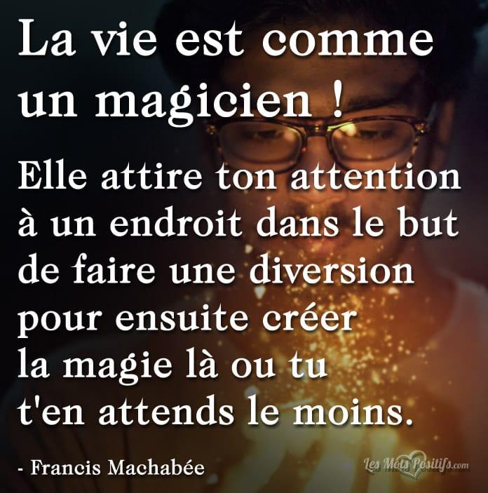 Citation La vie est comme un magicien !