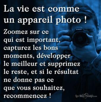 La vie est comme un appareil photo !