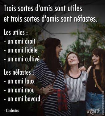 Trois sortes d'amis sont utiles et trois sortes d'amis sont néfastes.