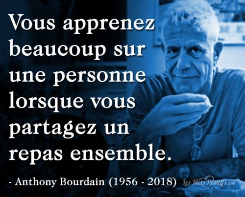 Citation hommage de Anthony Bourdain (1956 – 2018)