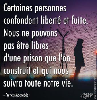 La différence entre liberté et fuite