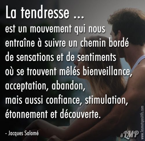 La tendresse est un chemin bordé de sensations et de sentiments