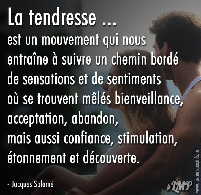 La Tendresse Est Un Chemin Bordé De Sensations Et De