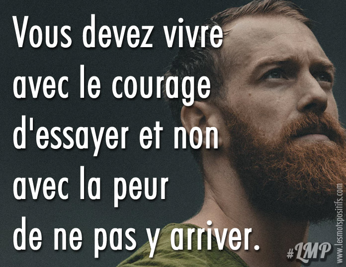 Citation Avoir le courage d'essayer