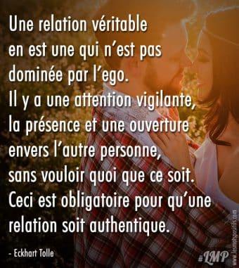 Une relation véritable en est une qui n'est pas dominée par l'ego