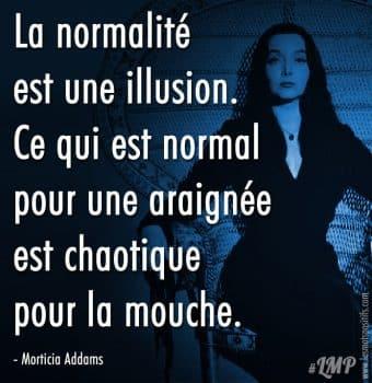 La normalité est une illusion