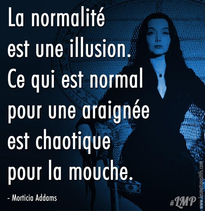 Citation La normalité est une illusion