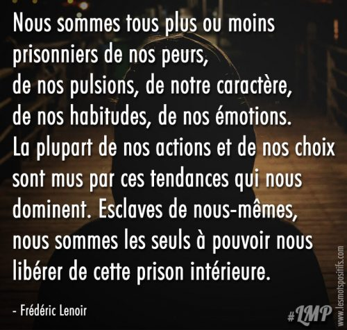 Nous sommes tous plus ou moins prisonniers