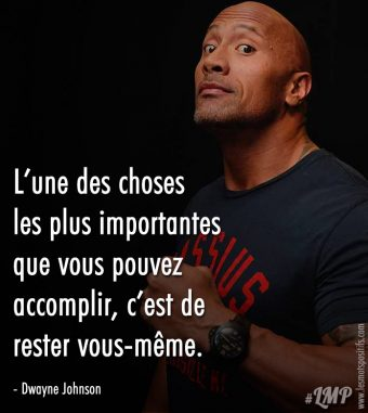 Une des choses les plus importantes selon Dwayne Johnson