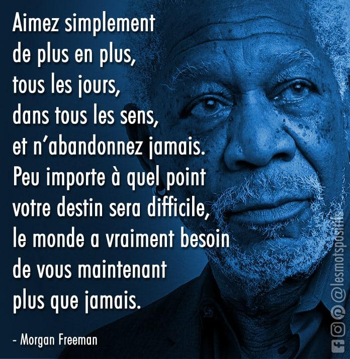 Citation Ce que le monde a vraiment besoin selon Morgan Freeman