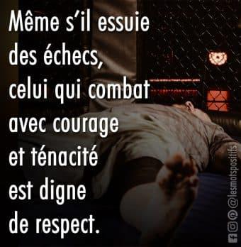 Celui qui combat avec courage et ténacité est digne de respect