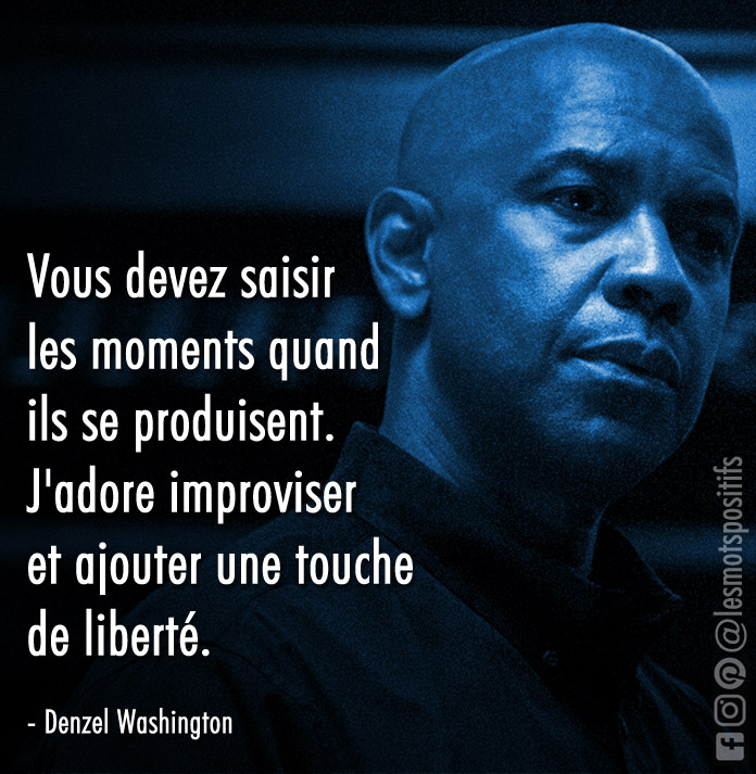 Citation Saisir le moment selon Denzel Washington