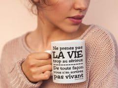 Tasse à café pour ne pas prendre la vie trop au sérieux