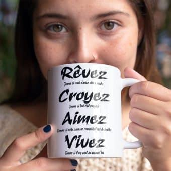 Rêvez, Croyez, Aimez et Vivez en buvant votre café