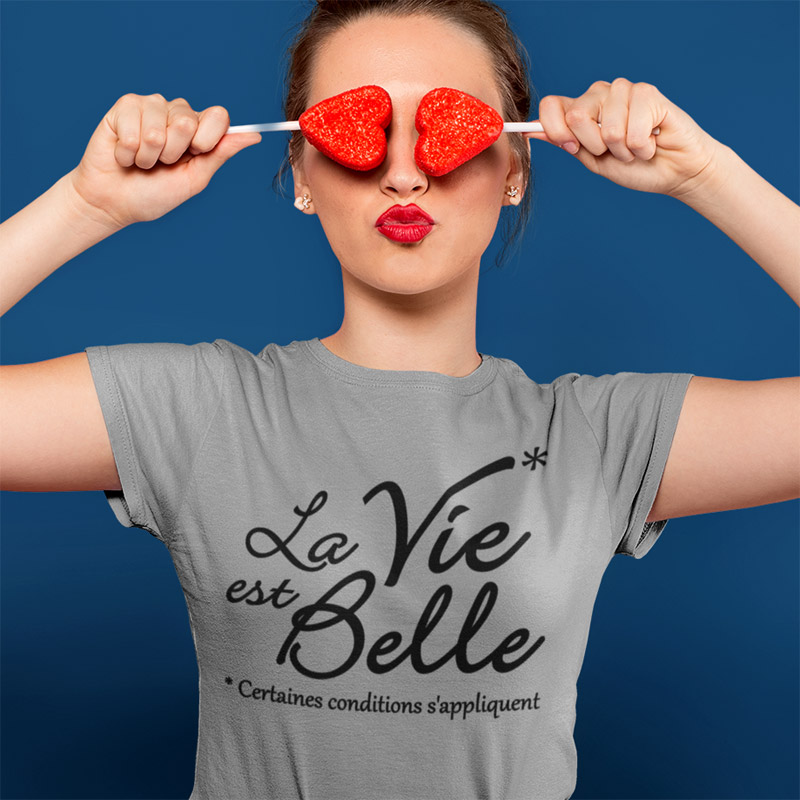 Tee-shirt pour femmes qui trouvent que la vie est belle