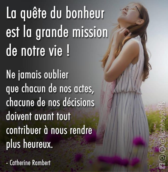 Citation La quête du bonheur est la grande mission de notre vie !