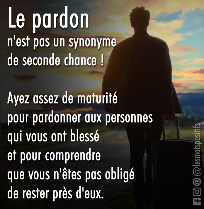 Citation Le pardon n'est pas un synonyme de seconde chance !
