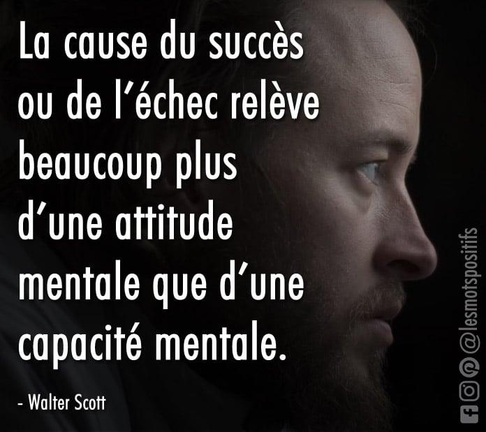 Citation Pour avoir plus de succès dans la vie, change ton attitude !